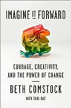 تخيلها للأمام: الشجاعة، والإبداع، وقوة التغيير