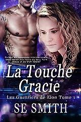 La Touche Gracie (Les Guerriers de Zion t. 1) Format Kindle