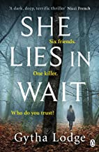 She Lies in Wait: Six friends. One killer. Who do you trust?