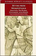 Myths from Mesopotamia Creation, the Flood, Gilgamesh, and othres