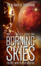 RED: Burning Skies: Book One Of The Red Sub-Series (The Red, White And Blue Universe 1)