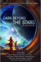 Dark Beyond the Stars: A Space Opera Anthology Kindle Edition