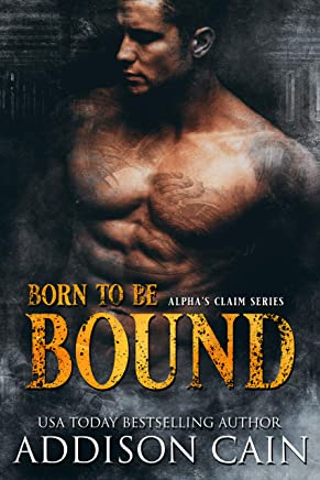 Born to be Bound: Omegaverse Dark Romance (Alpha's Claim Book 1) (English Edition)