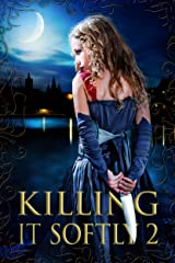 Killing It Softly 2: A Digital Horror Fiction Anthology of Short Stories (The Best by Women in Horror) Kindle Edition