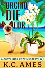 An Orchid To Die For (A Costa Rica Beach Cozy Mystery Book 4)