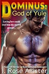 Dominus: God of Yule (A Sons of Herne Urban Fantasy Romance) Kindle Edition