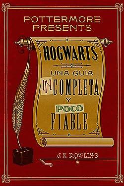 Hogwarts: una guía incompleta y poco fiable (Pottermore Presents nº 3) (Spanish Edition)
