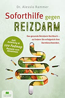 Soforthilfe gegen Reizdarm: Das gesunde Reizdarm Kochbuch -