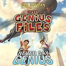 Never Say Genius (Genius Files, Book 2) (The Genius Files)