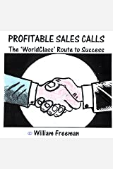 Profitable Sales Campaigns and Sales Calls: The Worldclass Way to Success Kindle Edition