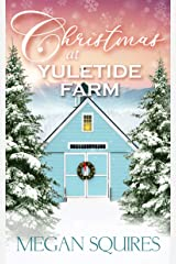 Christmas at Yuletide Farm: A Small-Town Christmas Romance Novel Kindle Edition