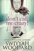 Don't Call Me Crazy! Again: Book 2 of 2 (Urban books)