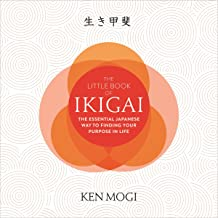 The Little Book of Ikigai: The Essential Japanese Way to Finding Your Purpose in Life