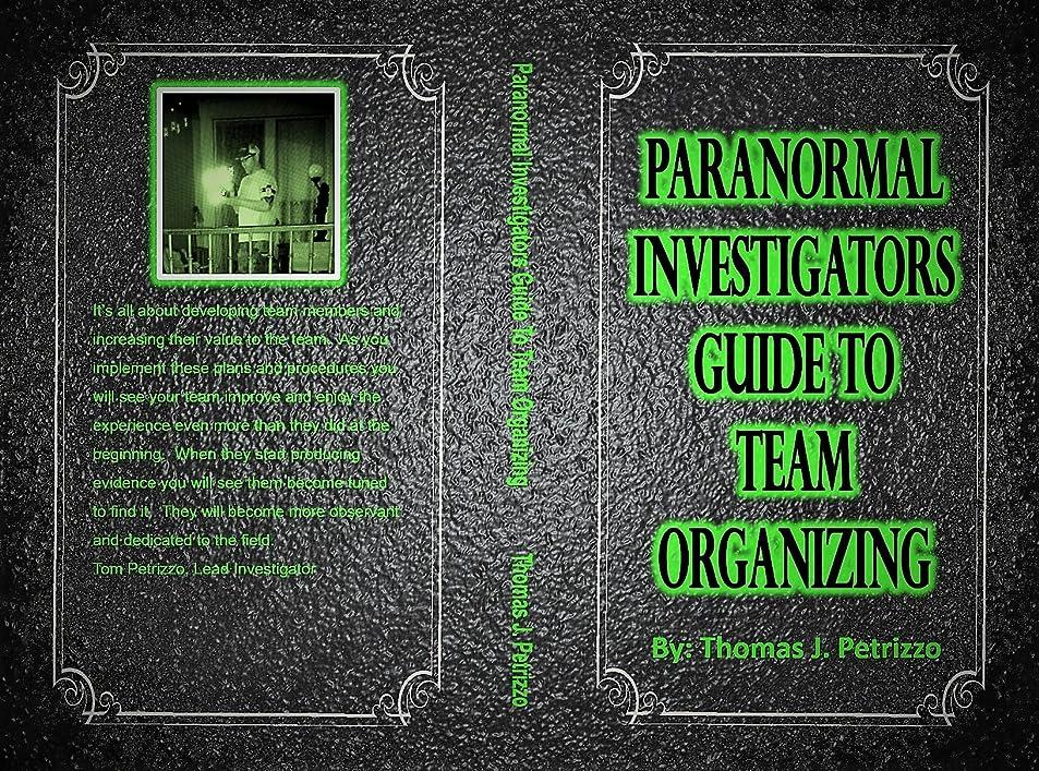 愛撫テーブル手伝うParanormal Investigator Guide to Team Organizing (1) (English Edition)