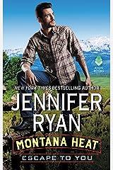 Montana Heat: Escape to You: A Montana Heat Novel Kindle Edition