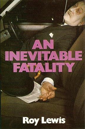 An Inevitable Fatality