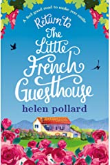 Return to the Little French Guesthouse: A feel good read to make you smile (La Cour des Roses Book 2) Kindle Edition