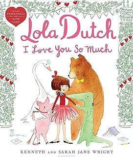 Lola Dutch I Love You So Much (Lola Dutch Series)