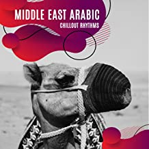 Middle East Arabic Chillout Rhythms: Best 2019 Chill Music Mix in Arab Style