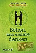 Sehen, was andere denken: Der praktische Guide, mit dem Sie jeden durchschauen (German Edition)