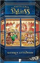 La pastelería Bliss (Trilogía Bliss 1): TRILOGIA BLISS (Spanish Edition)