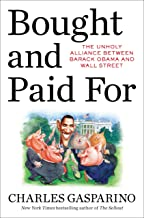 Bought and Paid For: The Hidden Relationship Between Wall Street and Washington