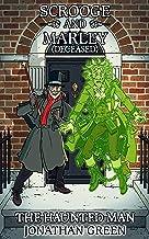 Scrooge and Marley (Deceased): The Haunted Man
