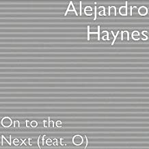 On to the Next (feat. O) [Explicit]