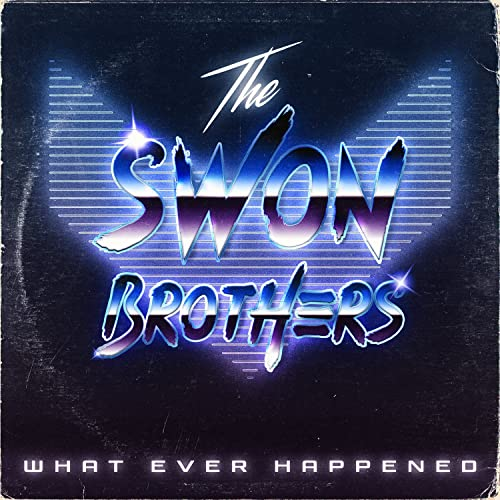 What Ever Happened by The Swon Brothers on Amazon Music