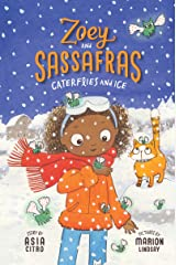 Caterflies and Ice (Zoey and Sassafras Book 4) Kindle Edition