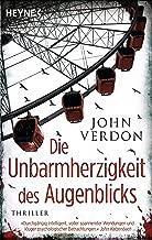 Die Unbarmherzigkeit des Augenblicks: Thriller (German Edition)