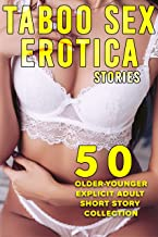 OLDER – YOUNGER TABOO ADULT SEX STORIES : 50 EXPLICIT EROTICA SHORT STORY COLLECTION (English Edition)