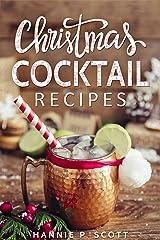 Christmas Cocktail Recipes: Christmas Drinks to Liven up the Holidays Kindle Edition