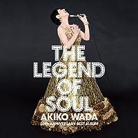 LEGEND OF SOUL -AKIKO WADA 50th ANNIVERSARY BEST ALBUM-