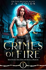 Crimes of Fire (Wayward Fae Paranormal Prison Book 1) Kindle Edition