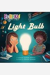 Light Bulb: Eureka! The Biography of an Idea Kindle Edition