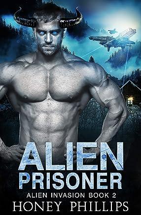 Alien Prisoner: A SciFi Alien Romance (Alien Invasion Book 2) (English Edition)