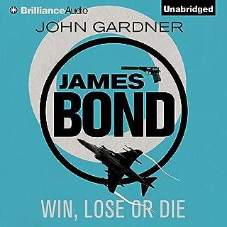 Win, Lose or Die: James Bond Series, Book 8