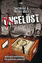 Ungelöst: Mysteriöse Kriminalfälle, literarisch neu aufgerollt (KBV-Krimi)