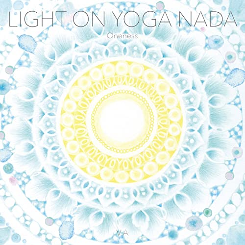 Light on Yoga Nada ~Oneness~ by Niceness music V.A on Amazon ...