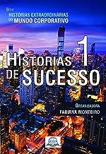 Histórias de Sucesso 1 (Histórias Extraordinárias do Mundo Corporativo) (Portuguese Edition)