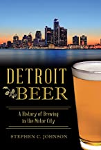 Detroit Beer: A History of Brewing in the Motor City (American Palate)