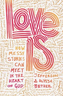 Love Is: How Messy Stories Can Meet in the Heart of God
