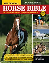 The Original Horse Bible: The Definitive Source for All Things Horse (CompanionHouse Books) 175 Breed Profiles, Training Tips, Riding Insights, Competitive Activities, Grooming, and Health Remedies PDF