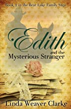 Edith and the Mysterious Stranger (A Family Saga in Bear Lake, Idaho Book 2)