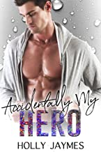 Accidentally My Hero (Her Accidental Hero Book 4)