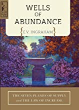 Wells of Abundance: The Seven Planes of Supply and The Law of Increase