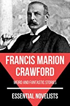 Essential Novelists - Francis Marion Crawford: weird and fantastic stories