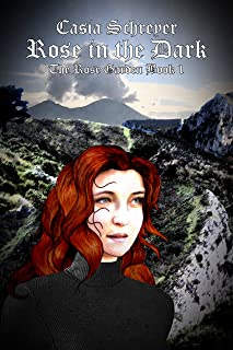 Rose in the Dark (The Rose Garden Book 1)