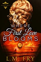 Where First Love Blooms: A LaFleur Family Paranormal Romance (The LaFleur Family Chronicles Book 1)
